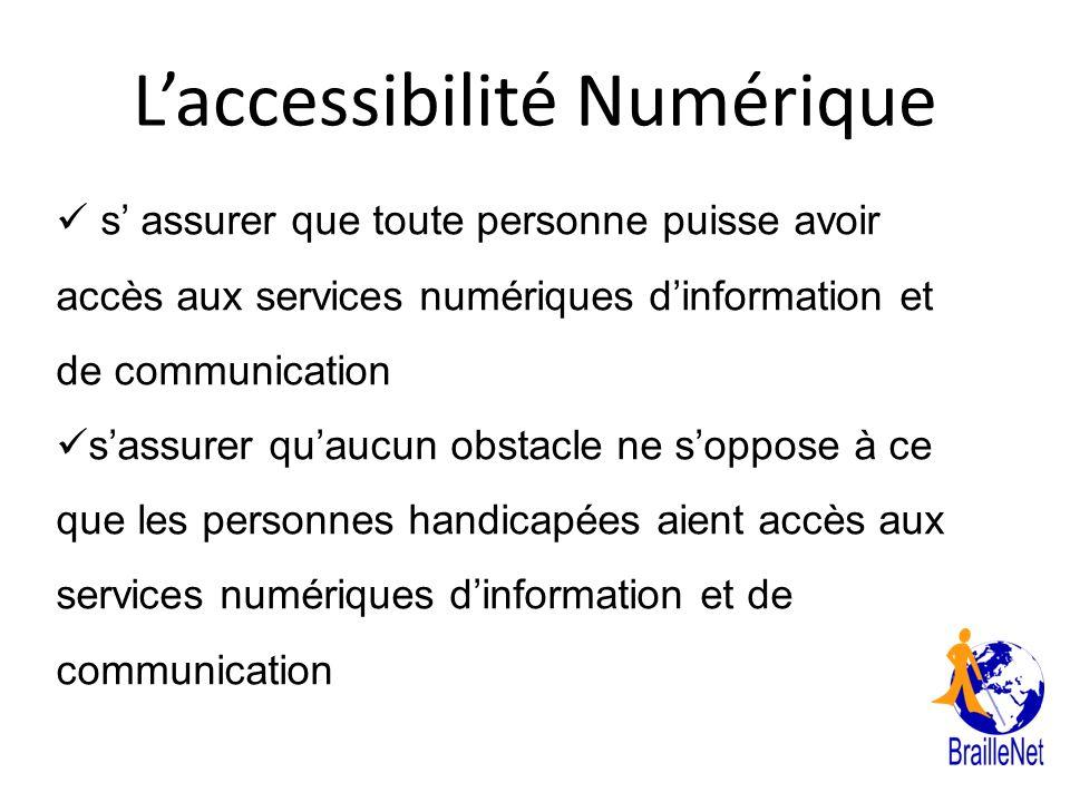Laccessibilité Numérique s assurer que toute personne puisse avoir accès aux services numériques dinformation et de communication sassurer quaucun obs