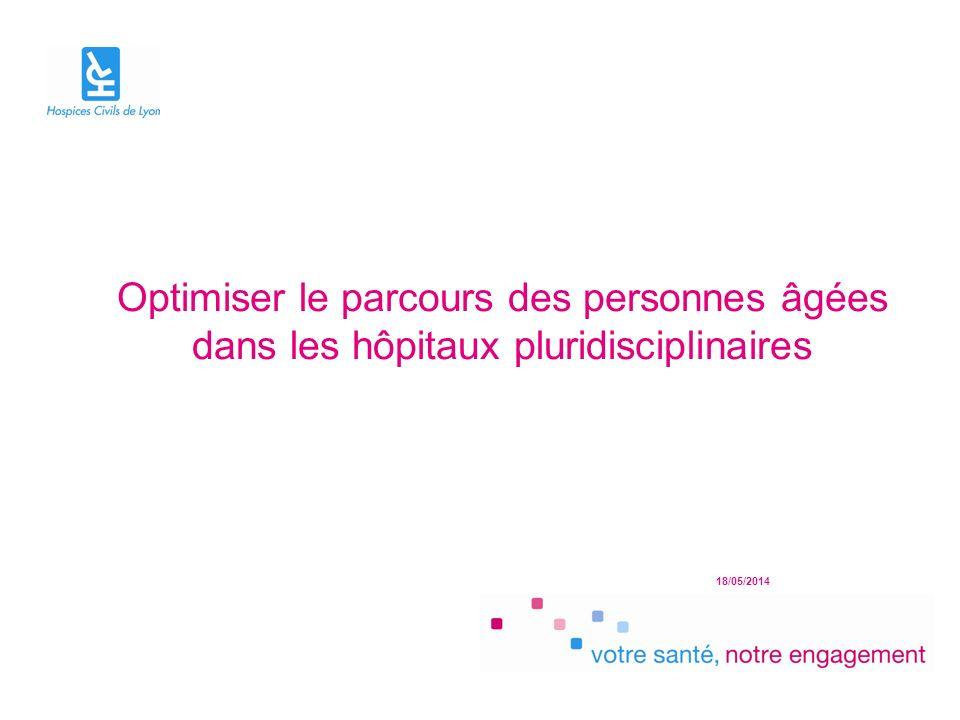 18/05/2014 Optimiser le parcours des personnes âgées dans les hôpitaux pluridisciplinaires