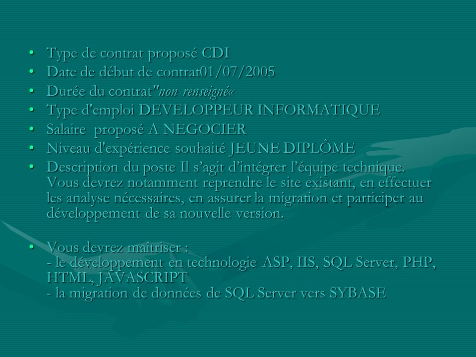 Type de contrat proposé CDIType de contrat proposé CDI Date de début de contrat01/07/2005Date de début de contrat01/07/2005 Durée du contrat