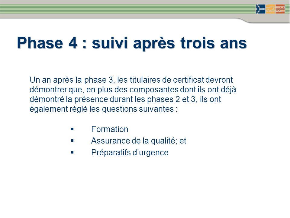 Un an après la phase 3, les titulaires de certificat devront démontrer que, en plus des composantes dont ils ont déjà démontré la présence durant les