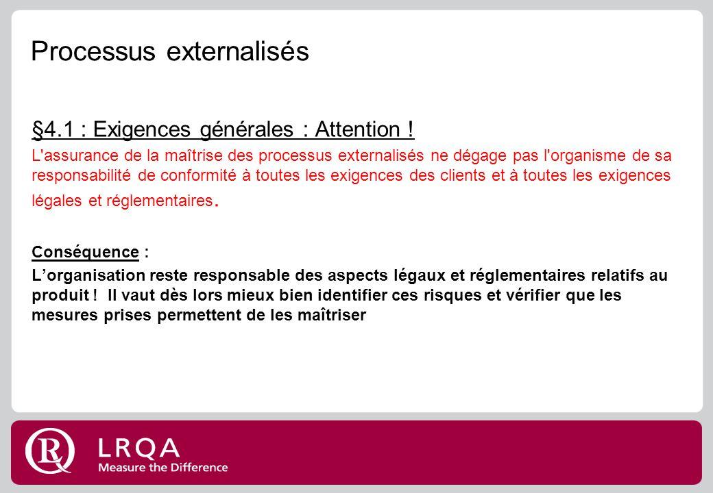Processus externalisés §4.1 : Exigences générales : Attention .