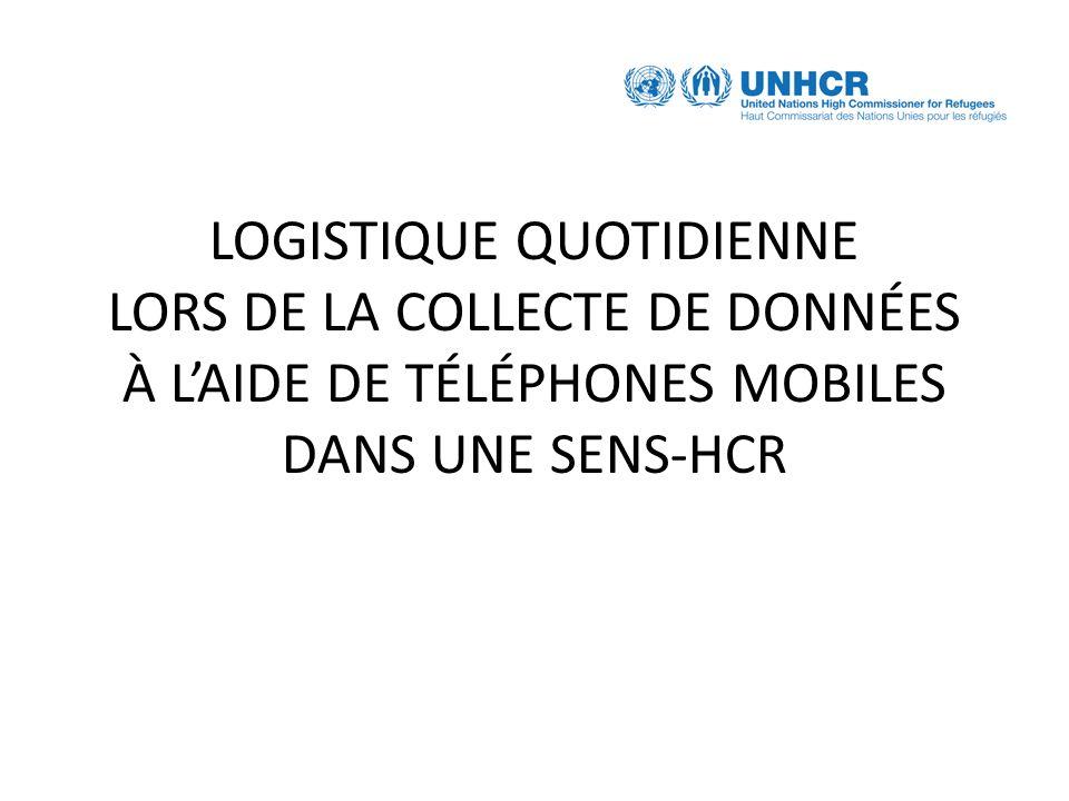 LOGISTIQUE QUOTIDIENNE LORS DE LA COLLECTE DE DONNÉES À LAIDE DE TÉLÉPHONES MOBILES DANS UNE SENS-HCR