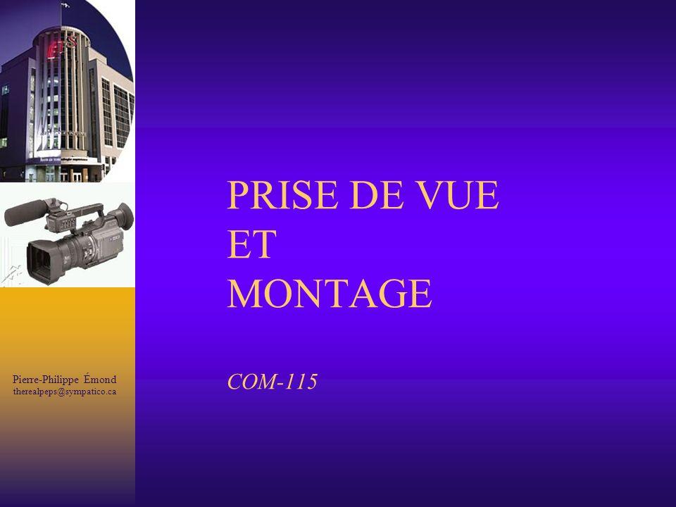 Pierre-Philippe Émond therealpeps@sympatico.ca PRISE DE VUE ET MONTAGE COM-115