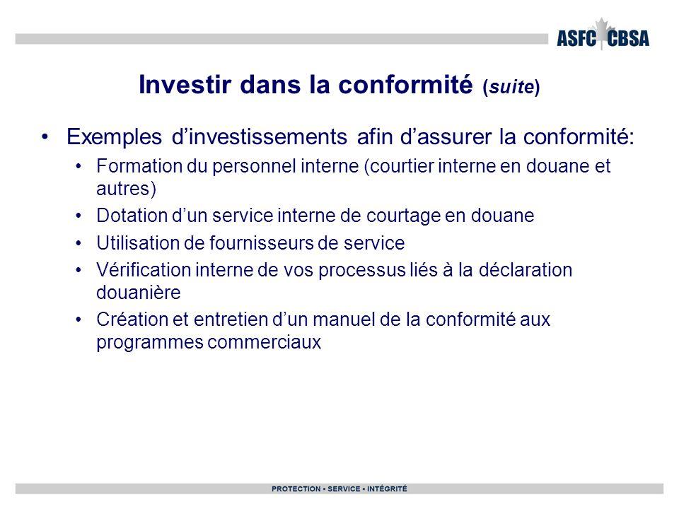 Investir dans la conformité (suite) Exemples dinvestissements afin dassurer la conformité: Formation du personnel interne (courtier interne en douane