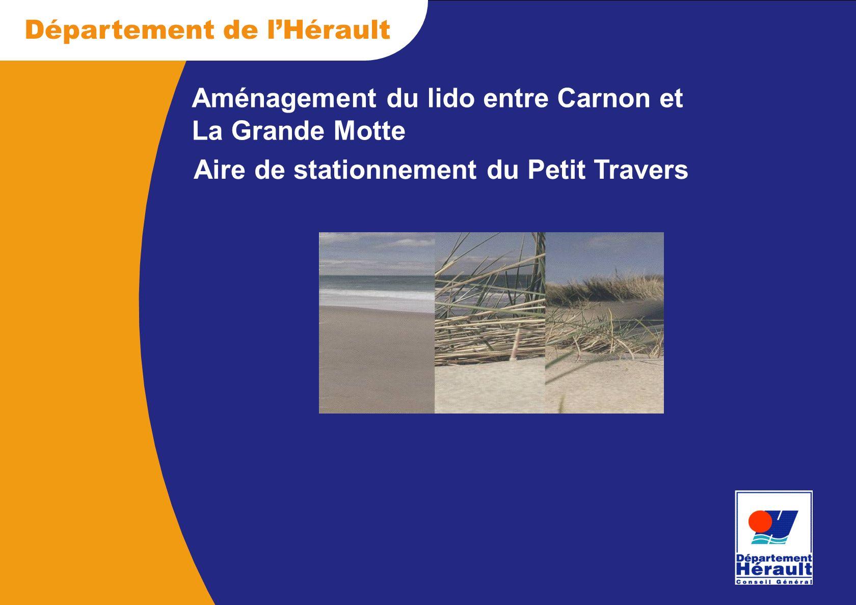 Département de lHérault Aménagement du lido entre Carnon et La Grande Motte Aire de stationnement du Petit Travers
