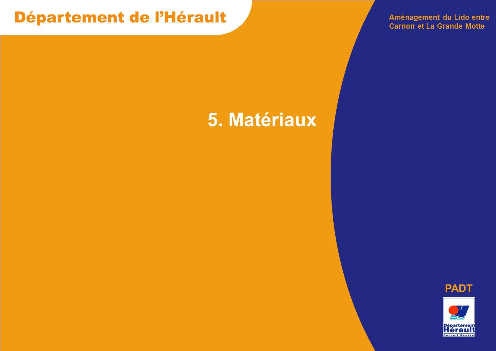 Département de lHérault PADT 5. Matériaux Aménagement du Lido entre Carnon et La Grande Motte