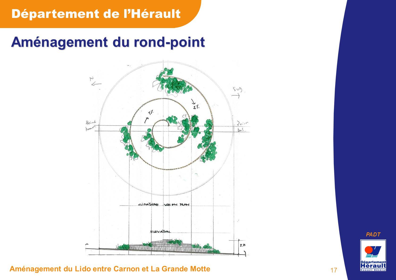 PADT Département de lHérault Aménagement du Lido entre Carnon et La Grande Motte 17 Aménagement du rond-point