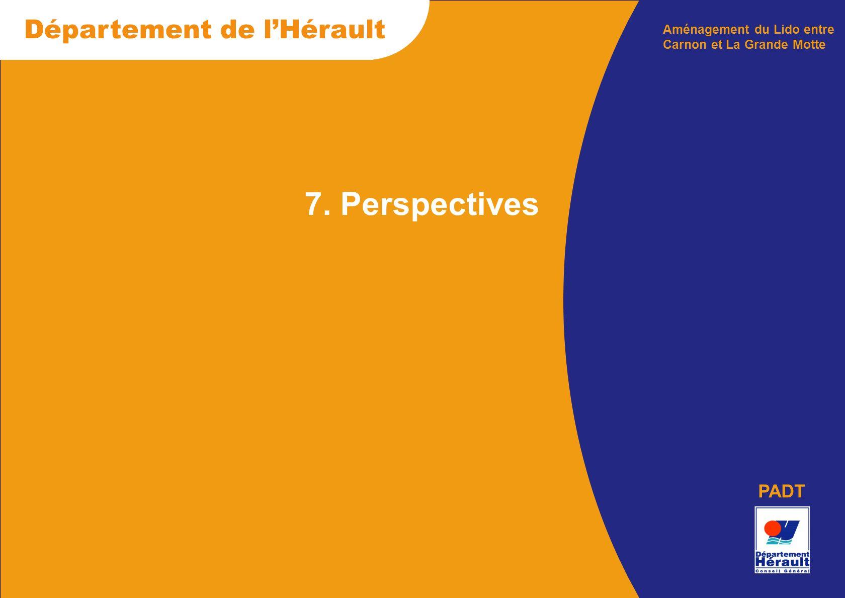 Département de lHérault PADT 7. Perspectives Aménagement du Lido entre Carnon et La Grande Motte