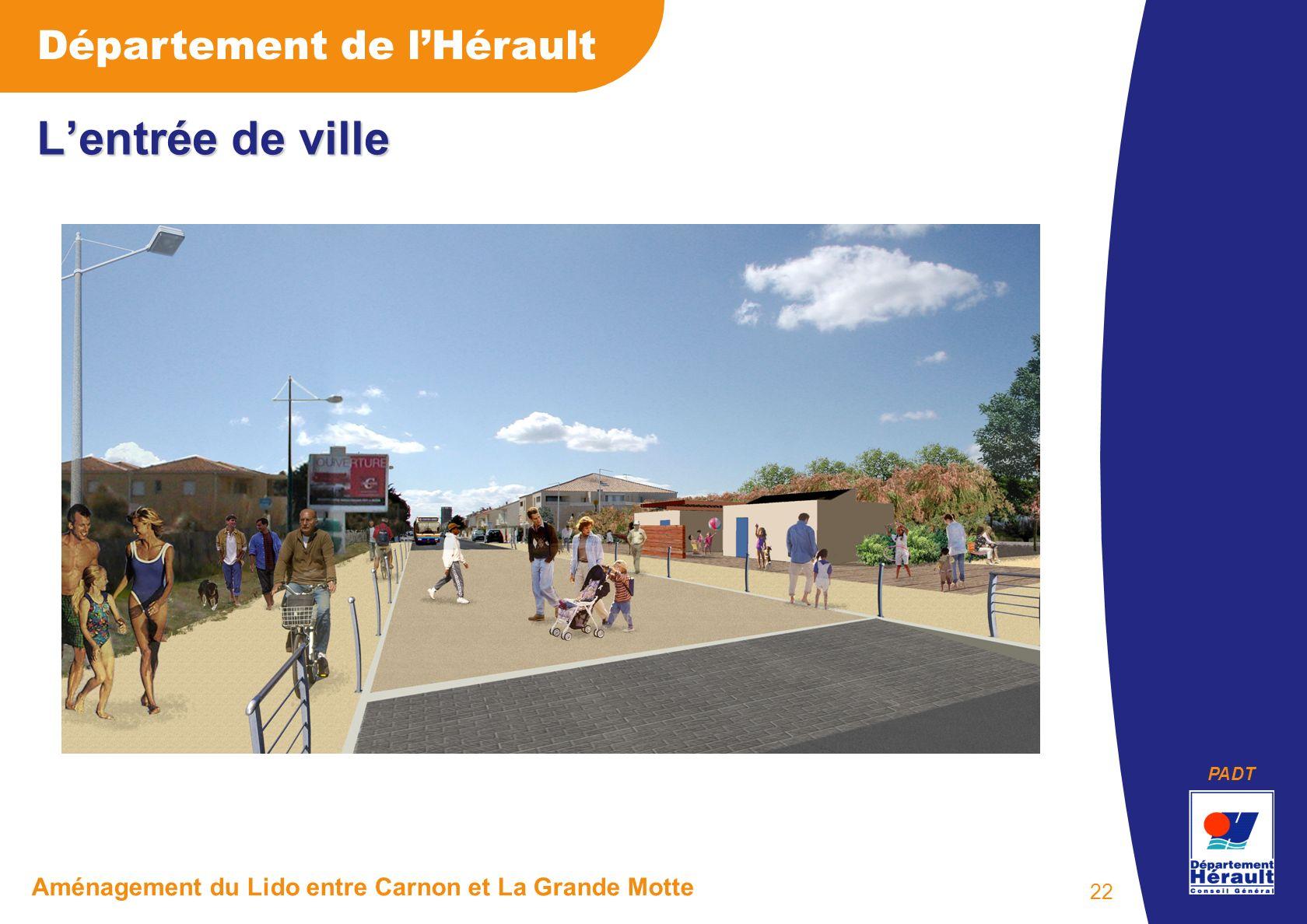 PADT Département de lHérault Aménagement du Lido entre Carnon et La Grande Motte 22 Lentrée de ville
