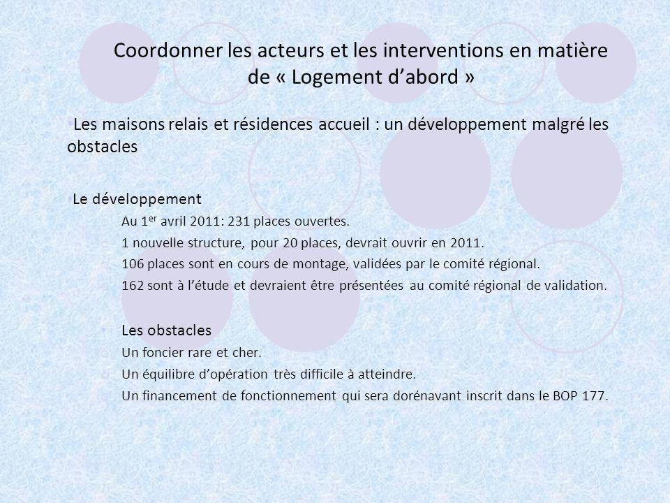 Coordonner les acteurs et les interventions en matière de « Logement dabord » Les maisons relais et résidences accueil : un développement malgré les o