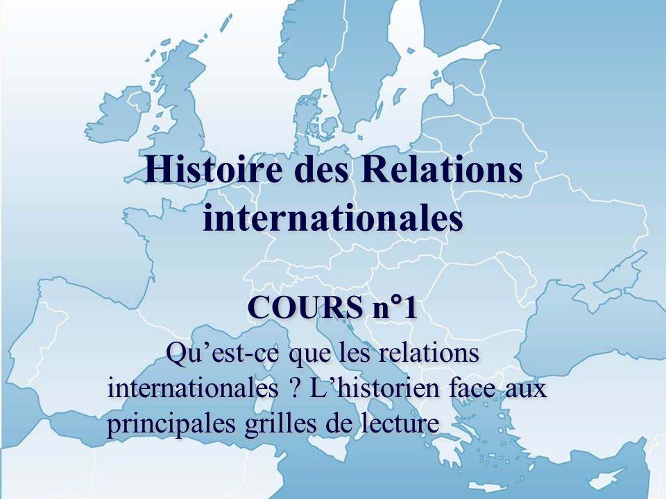 Introduction - Les relations internationales : une question de vie et de mort - Une école historique française - Une nécessaire pluridisciplinarité