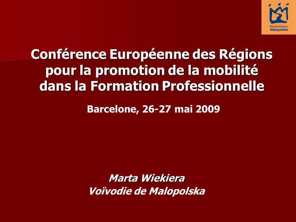 Marta Wiekiera Voïvodie de Malopolska Conférence Européenne des Régions pour la promotion de la mobilité dans la Formation Professionnelle Barcelone,