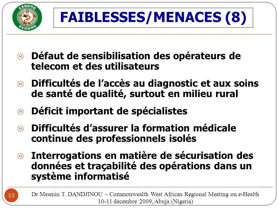 13 Défaut de sensibilisation des opérateurs de telecom et des utilisateurs Difficultés de laccès au diagnostic et aux soins de santé de qualité, surto