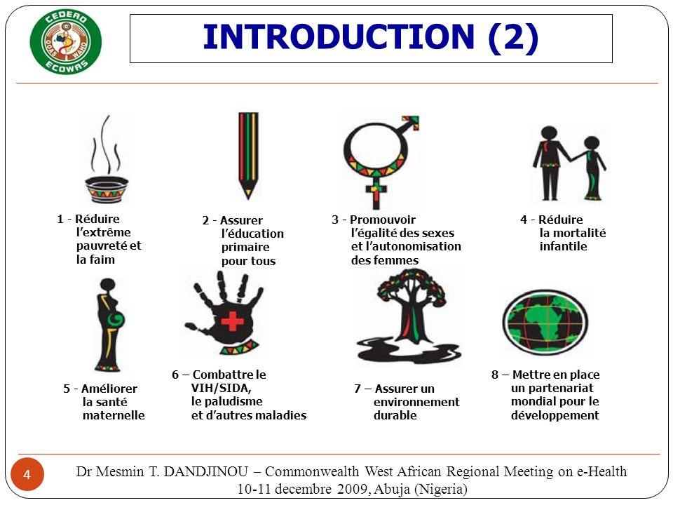 4 1 - Réduire lextrême pauvreté et la faim 2 - Assurer léducation primaire pour tous 3 - Promouvoir légalité des sexes et lautonomisation des femmes 4