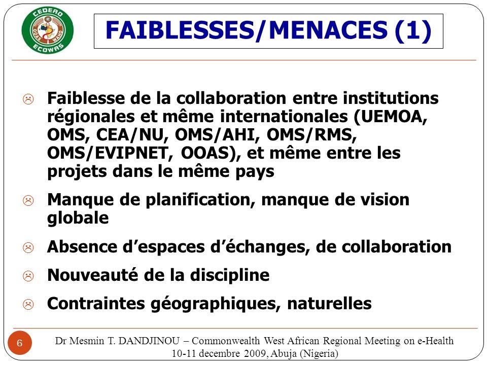 6 Faiblesse de la collaboration entre institutions régionales et même internationales (UEMOA, OMS, CEA/NU, OMS/AHI, OMS/RMS, OMS/EVIPNET, OOAS), et mê