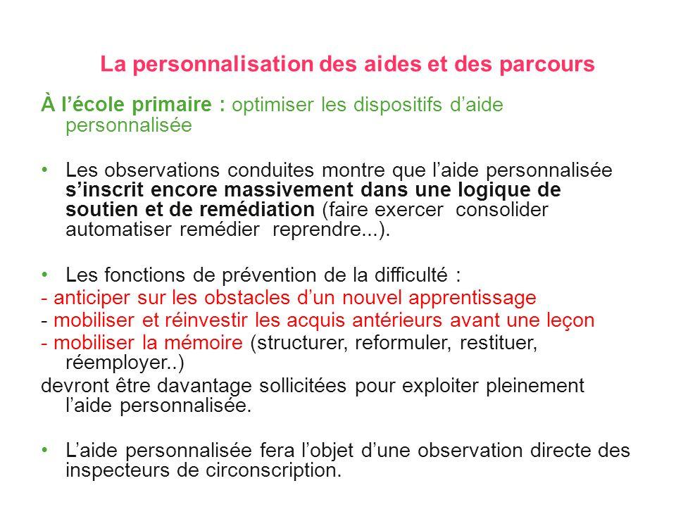 2.2  La personnalisation des aides et des parcours À lécole primaire : optimiser les dispositifs daide personnalisée Les observations conduites montr