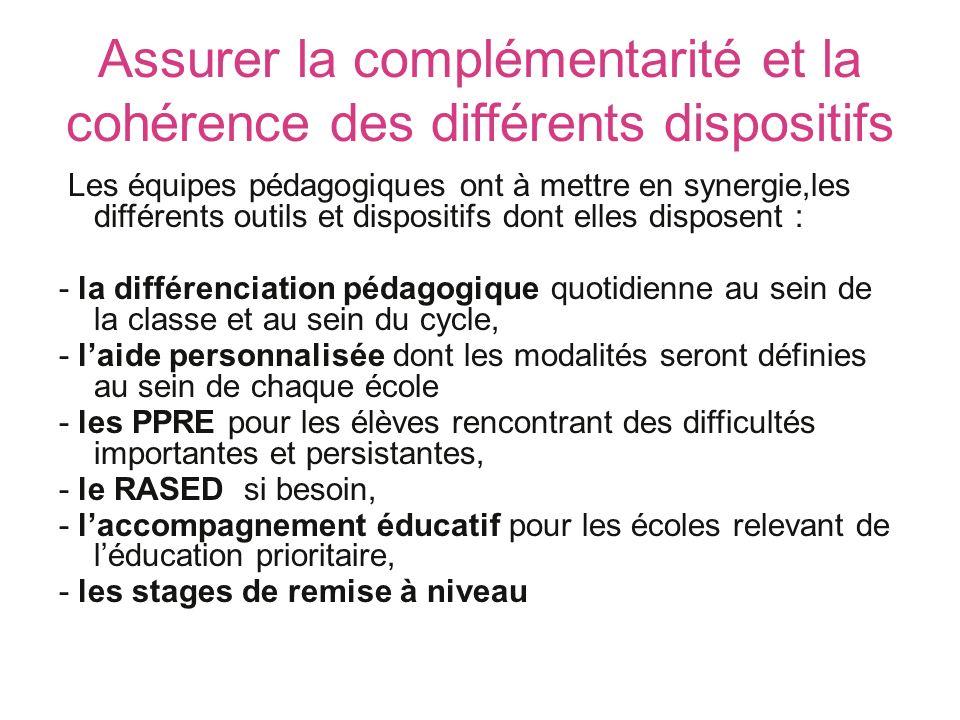 Assurer la complémentarité et la cohérence des différents dispositifs Les équipes pédagogiques ont à mettre en synergie,les différents outils et dispo