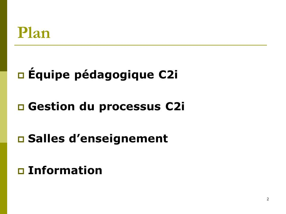 2 Plan Équipe pédagogique C2i Gestion du processus C2i Salles denseignement Information