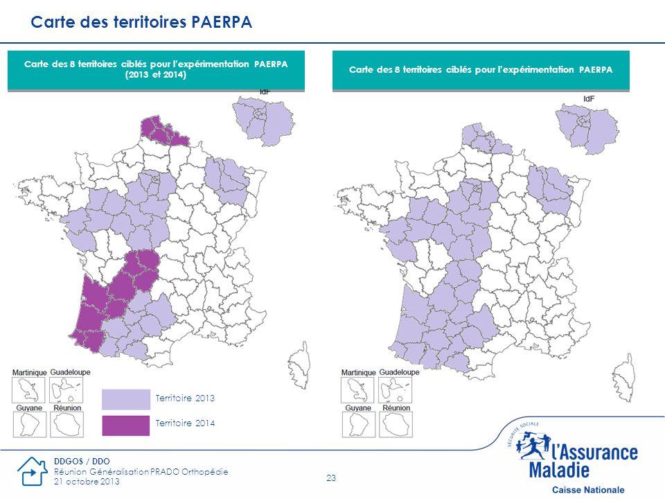 23 DDGOS / DDO Réunion Généralisation PRADO Orthopédie 21 octobre 2013 Carte des 8 territoires ciblés pour lexpérimentation PAERPA Carte des 8 territo