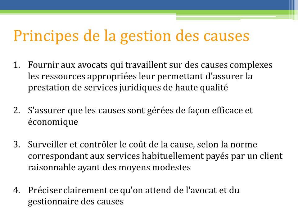 Principes de la gestion des causes 1.Fournir aux avocats qui travaillent sur des causes complexes les ressources appropriées leur permettant d'assurer