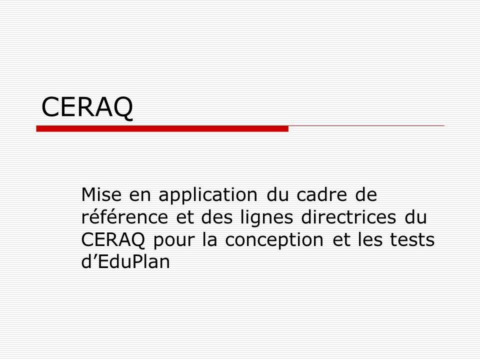 CERAQ Mise en application du cadre de référence et des lignes directrices du CERAQ pour la conception et les tests dEduPlan