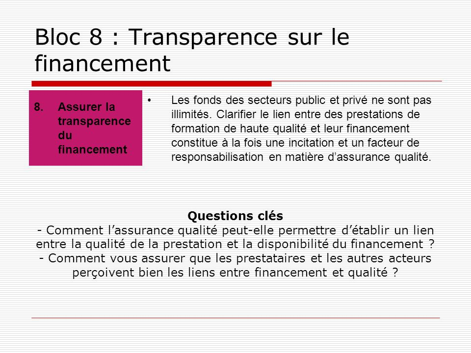 Bloc 8 : Transparence sur le financement 8.