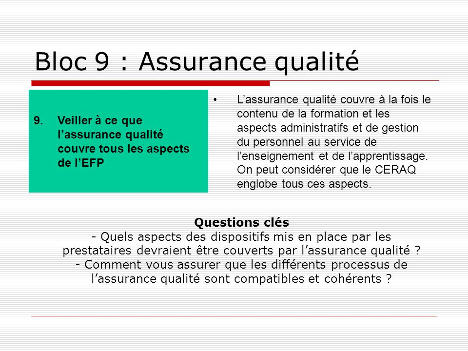 Bloc 9 : Assurance qualité 9.