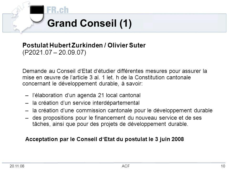 20.11.08 ACF 10 Grand Conseil (1) Postulat Hubert Zurkinden / Olivier Suter (P2021.07 – 20.09.07) Demande au Conseil dEtat détudier différentes mesure