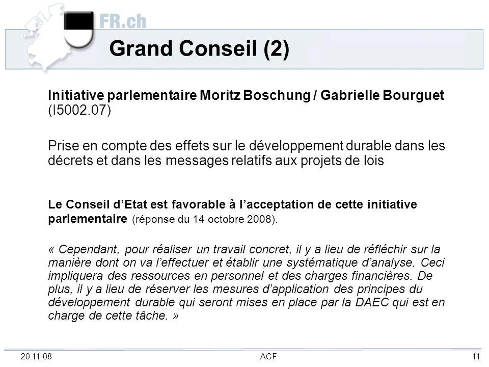 20.11.08 ACF 11 Grand Conseil (2) Initiative parlementaire Moritz Boschung / Gabrielle Bourguet (I5002.07) Prise en compte des effets sur le développe