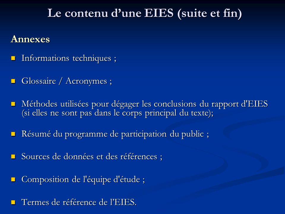 Le contenu dune EIES (suite et fin) Annexes Informations techniques ; Informations techniques ; Glossaire / Acronymes ; Glossaire / Acronymes ; Méthod
