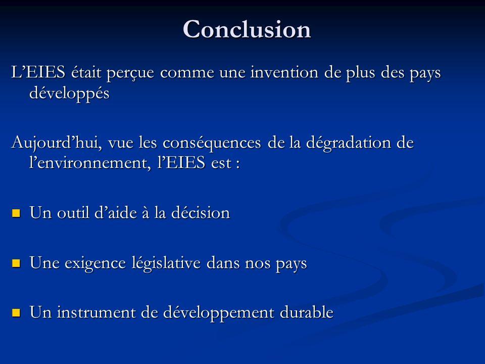 Conclusion LEIES était perçue comme une invention de plus des pays développés Aujourdhui, vue les conséquences de la dégradation de lenvironnement, lE