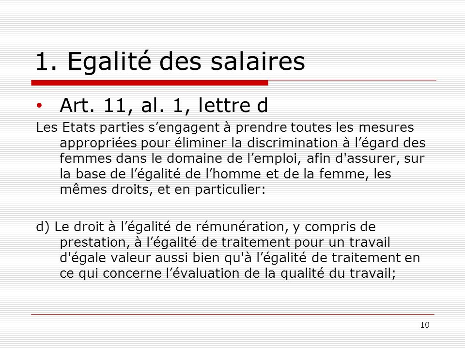 1. Egalité des salaires 10 Art. 11, al.