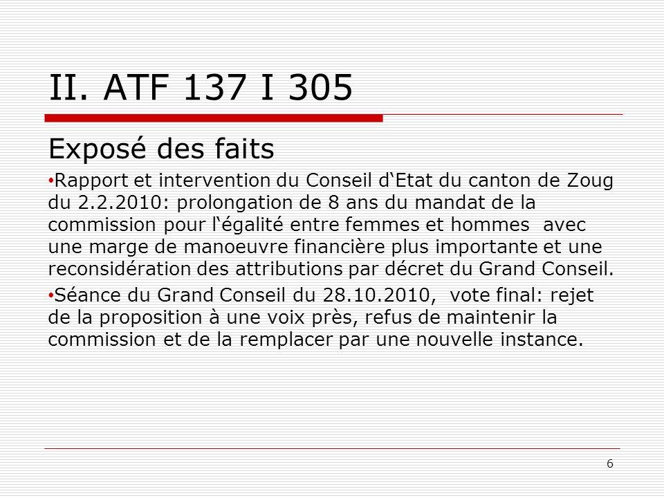 II. ATF 137 I 305 Exposé des faits Rapport et intervention du Conseil dEtat du canton de Zoug du 2.2.2010: prolongation de 8 ans du mandat de la commi