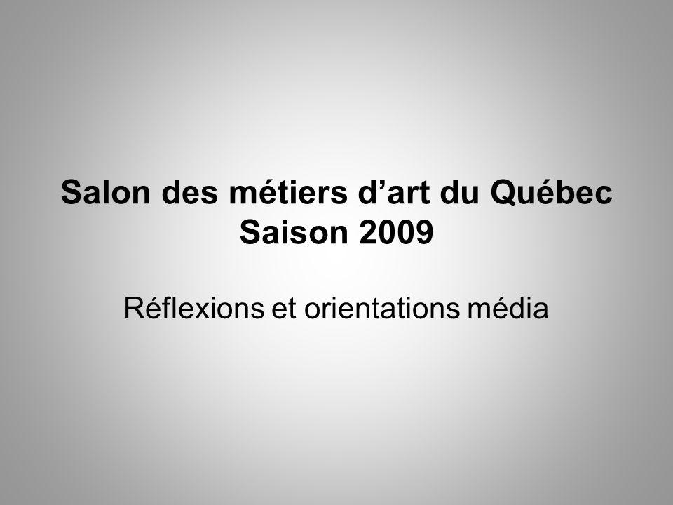 Salon des métiers dart du Québec Saison 2009 Réflexions et orientations média