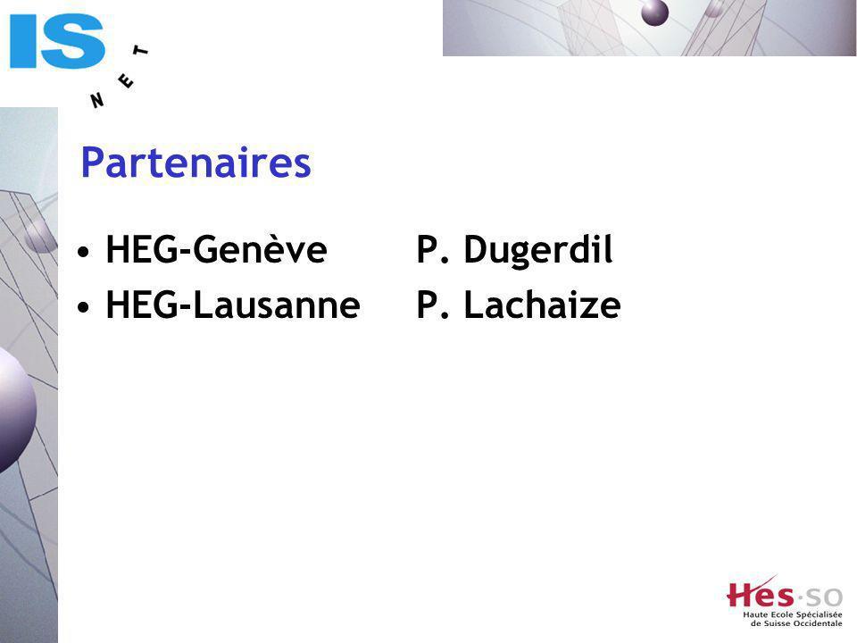 Partenaires HEG-GenèveP. Dugerdil HEG-LausanneP. Lachaize