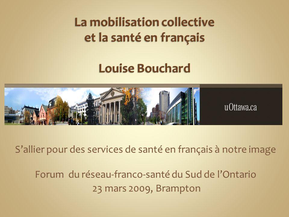 Sallier pour des services de santé en français à notre image Forum du réseau-franco-santé du Sud de lOntario 23 mars 2009, Brampton