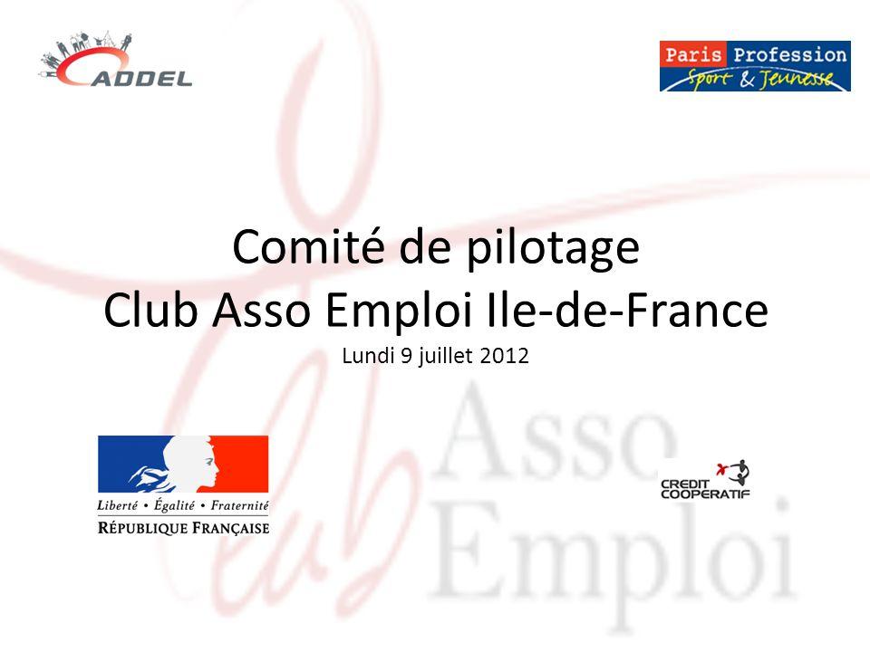 Comité de pilotage Club Asso Emploi Ile-de-France Lundi 9 juillet 2012