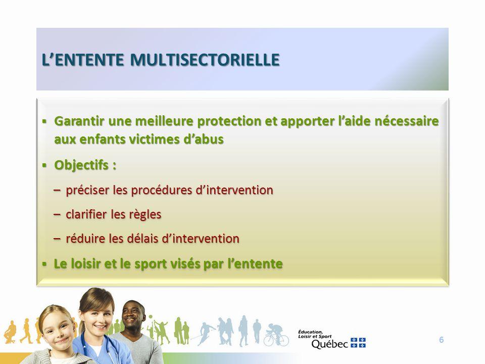 6 LENTENTE MULTISECTORIELLE Garantir une meilleure protection et apporter laide nécessaire aux enfants victimes dabus Garantir une meilleure protectio