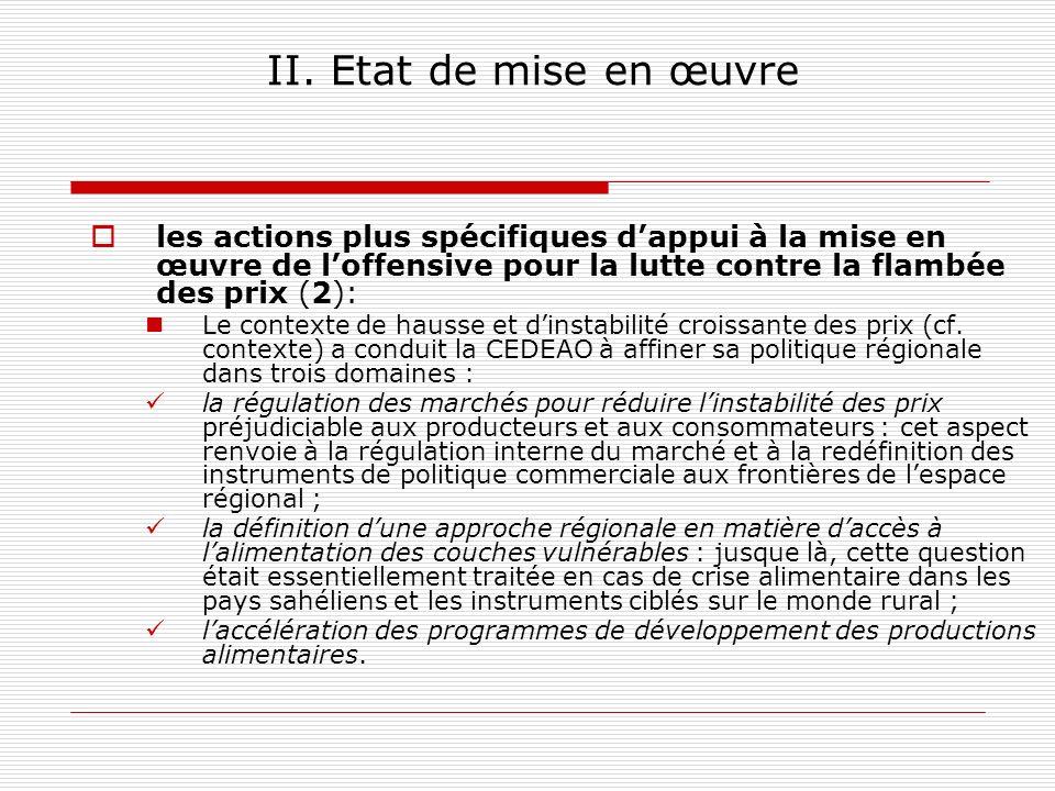 II. Etat de mise en œuvre les actions plus spécifiques dappui à la mise en œuvre de loffensive pour la lutte contre la flambée des prix (2): Le contex