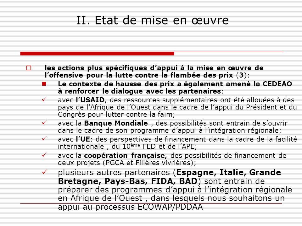 II. Etat de mise en œuvre les actions plus spécifiques dappui à la mise en œuvre de loffensive pour la lutte contre la flambée des prix (3): Le contex