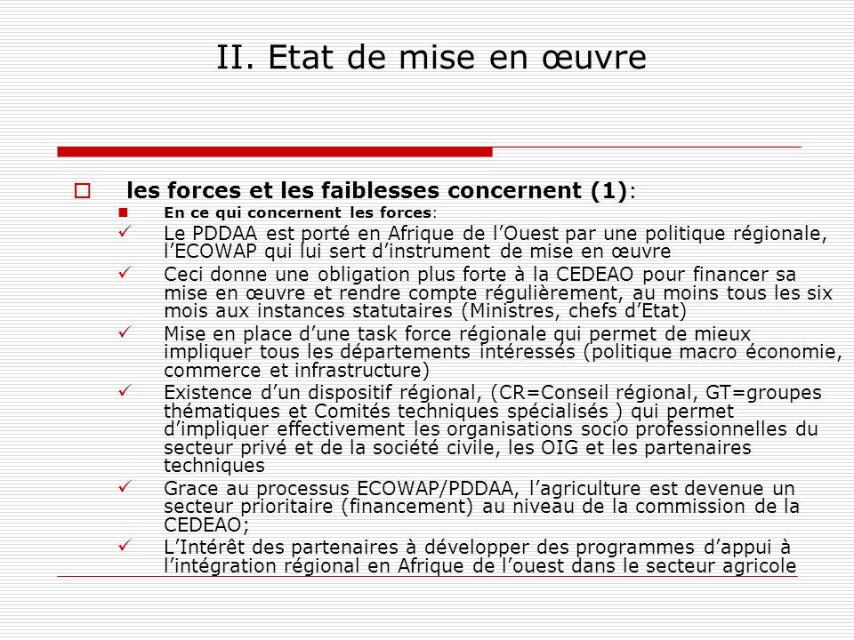 II. Etat de mise en œuvre les forces et les faiblesses concernent (1): En ce qui concernent les forces: Le PDDAA est porté en Afrique de lOuest par un
