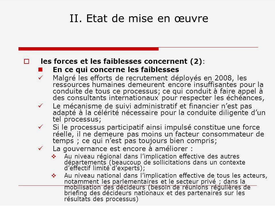 II. Etat de mise en œuvre les forces et les faiblesses concernent (2): En ce qui concerne les faiblesses Malgré les efforts de recrutement déployés en