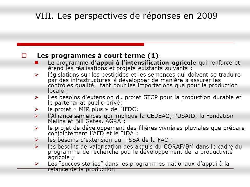 VIII. Les perspectives de réponses en 2009 Les programmes à court terme (1): Le programme dappui à lintensification agricole qui renforce et étend les
