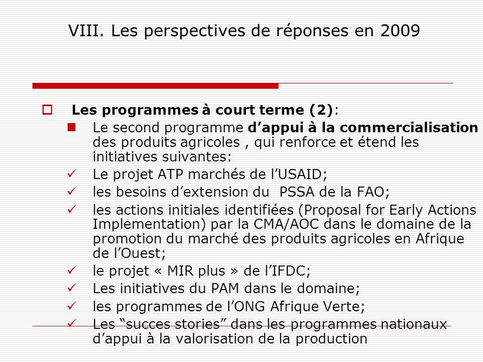VIII. Les perspectives de réponses en 2009 Les programmes à court terme (2): Le second programme dappui à la commercialisation des produits agricoles,