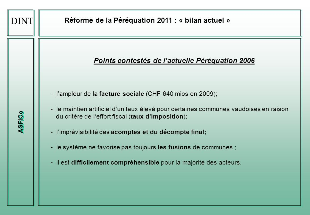 ASFiCo Réforme de la Péréquation 2011 : « bilan actuel » La santé financière des communes vaudoises DINT