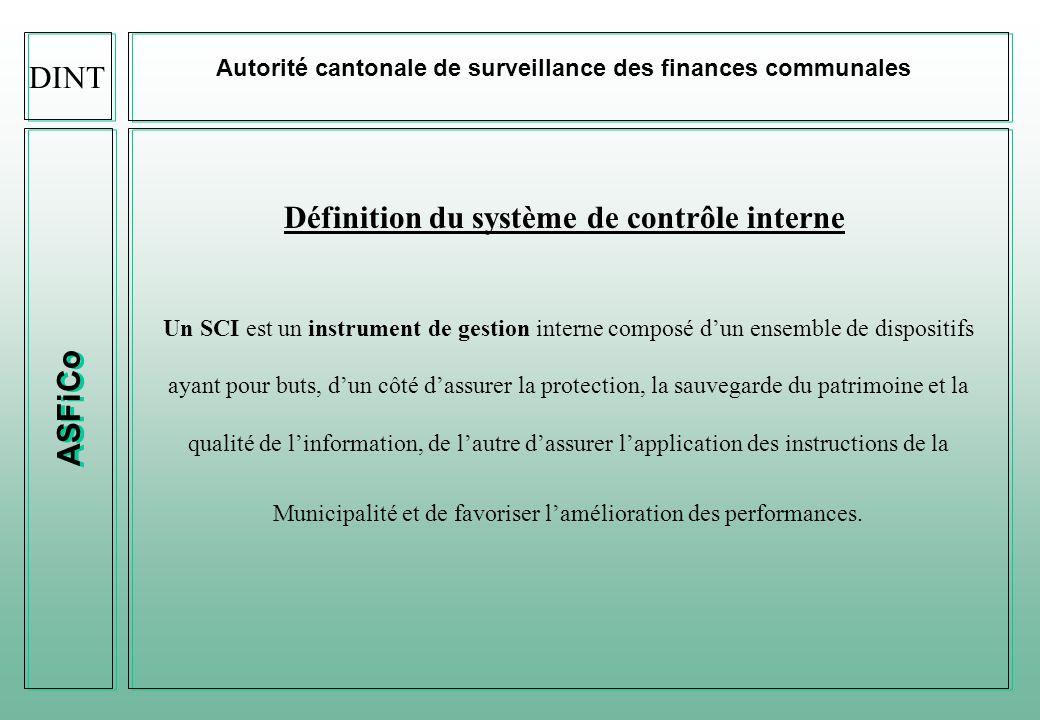 ASFiCo Autorité cantonale de surveillance des finances communales Un système de contrôle interne : quelques idées clefs - Le contrôle interne nest pas laffaire de quelques spécialistes, le contrôle interne est laffaire de chacun.