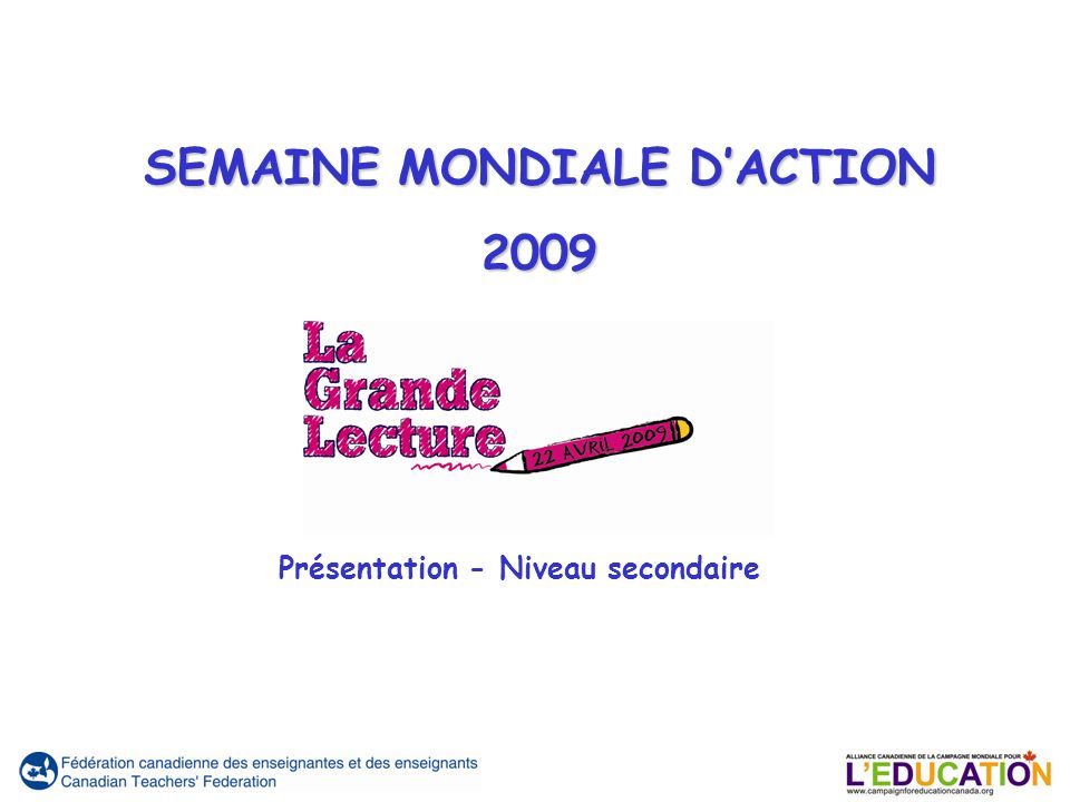 SEMAINE MONDIALE DACTION 2009 Présentation - Niveau secondaire