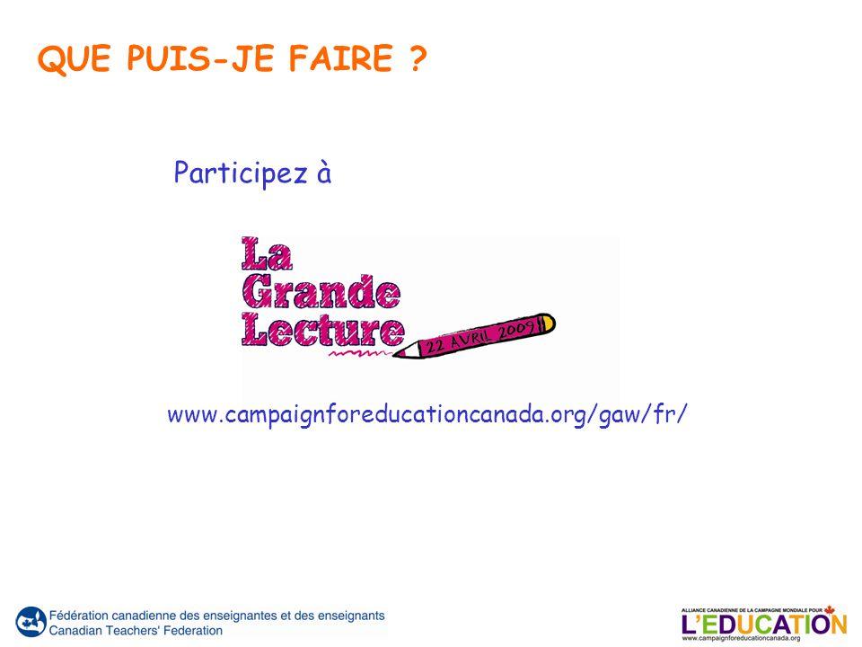 Participez à QUE PUIS-JE FAIRE ? www.campaignforeducationcanada.org/gaw/fr/
