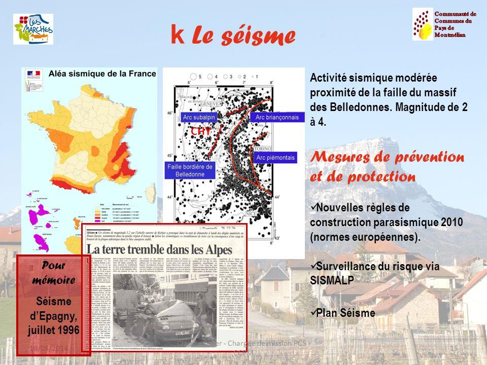 k Le séisme 15 Activité sismique modérée proximité de la faille du massif des Belledonnes. Magnitude de 2 à 4. Mesures de prévention et de protection