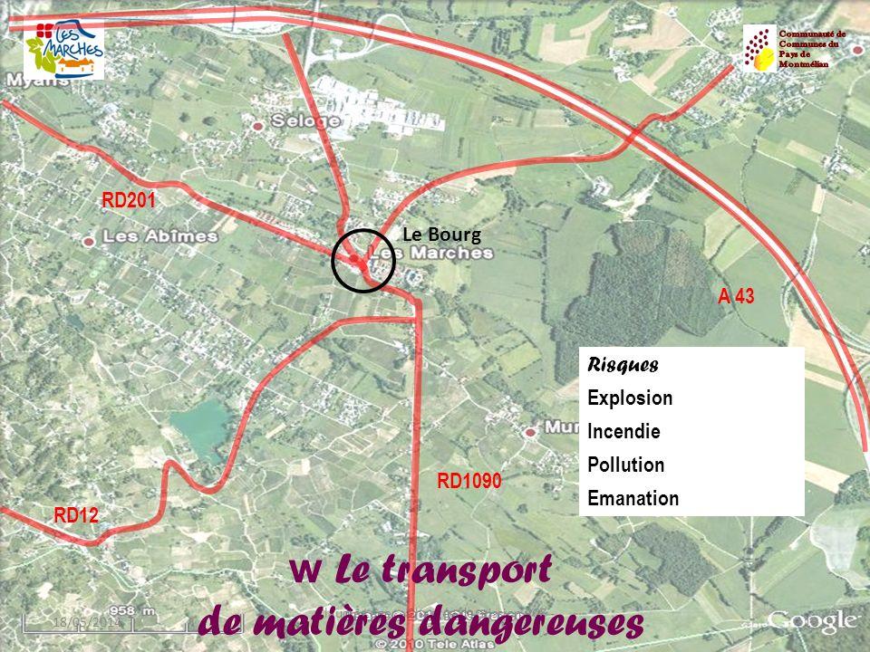 18/05/201416 Claudie Leger - Chargée de mission PCS - CCPM A 43 RD12 RD201 RD1090 Le Bourg w Le transport de matières dangereuses Risques Explosion In